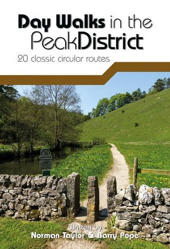 Day Walks in the Peak District: 20 Classic Circular Routes By Norman Taylor
