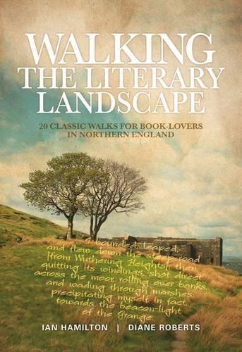 Walking the Literary Landscape By Ian Hamilton
