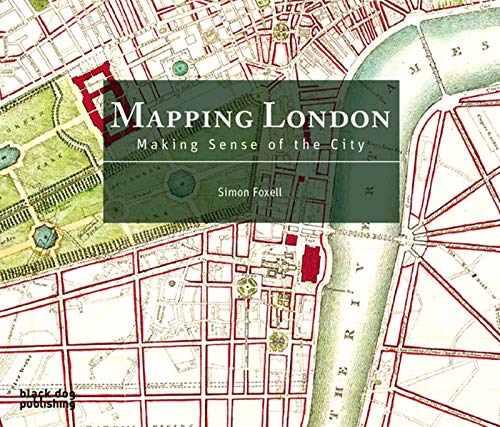Mapping London: Making Sense of the City By Simon Foxell