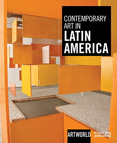 Contemporary Art in Latin America By Nadine Monem