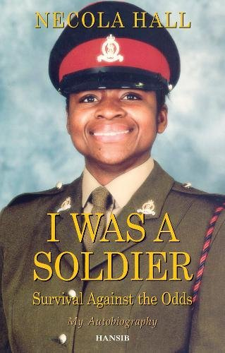 I Was A Soldier By Necola Hall