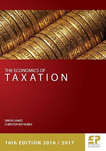 The Economics of Taxation (2016/17) By Simon James