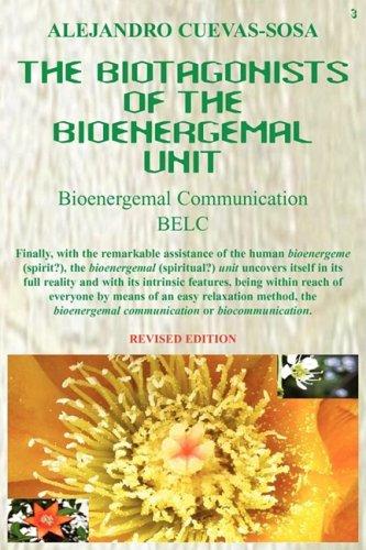 The Biotagonists of the Bioenergemal Unit By Alejandro Cuevas-Sosa