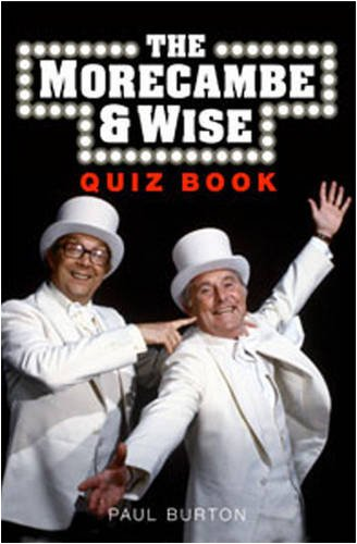 The Morecambe and Wise Quiz Book By Paul Burton