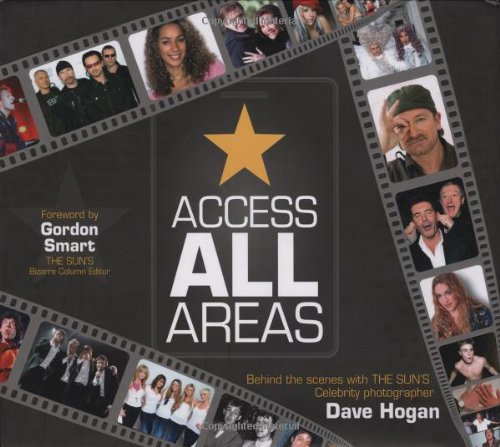 Access All Areas By Dave Hogan