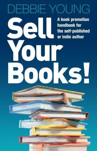 Sell Your Books! By Debbie Young