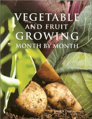 Vegetable and Fruit Growing Month by Month