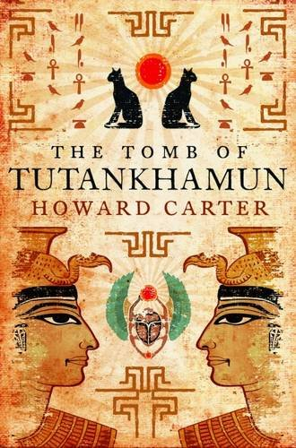 The Tomb of Tutankhamun by Howard Carter