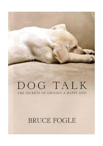 Dog Talk By Bruce Fogle