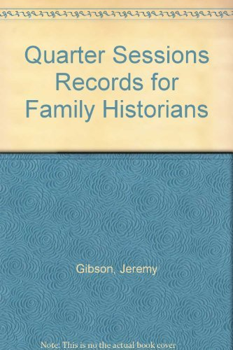 Quarter Sessions Records for Family Historians By Jeremy Gibson