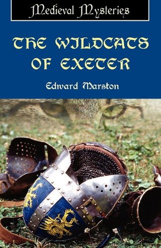 The Wild Cats of Exeter By Edward Marston
