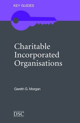 Charitable Incorporated Organisations By Gareth G. Morgan