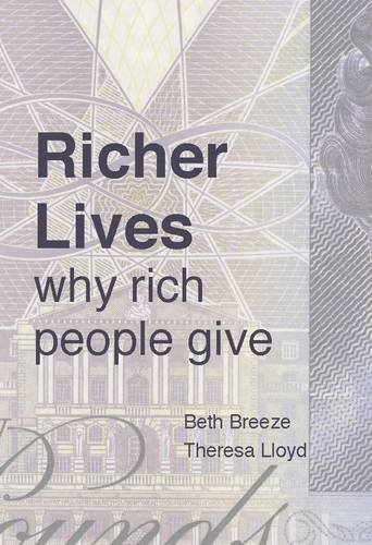 Richer Lives: Why Rich People Give By Theresa Lloyd