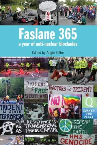 Faslane 365: A Year of Anti-nuclear Blockades By Angie Zelter