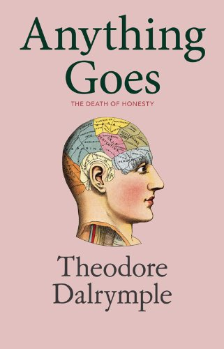 Anything Goes by Theodore Dalrymple