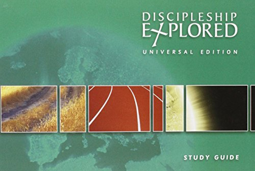 Discipleship Explored: Universal Edition Study Guide By Tim Thornborough