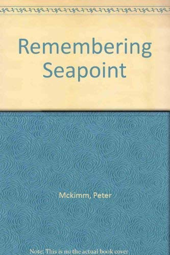 Remembering Seapoint By Peter Mckimm