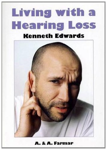 Living with a Hearing Loss By Kenneth Edwards