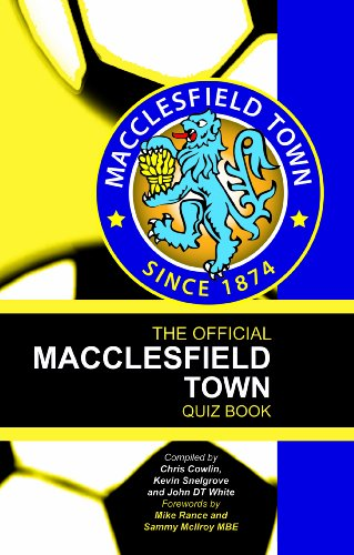 The Official Macclesfield Town Quiz Book by Chris Cowlin