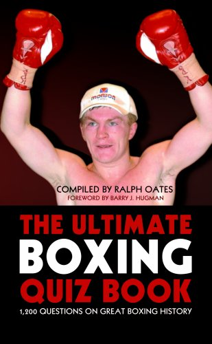 The Ultimate Boxing Quiz Book: 1,200 Questions on Great Boxing History by Ralph Oates