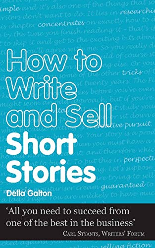 How to Write and Sell Short Stories by Della Galton