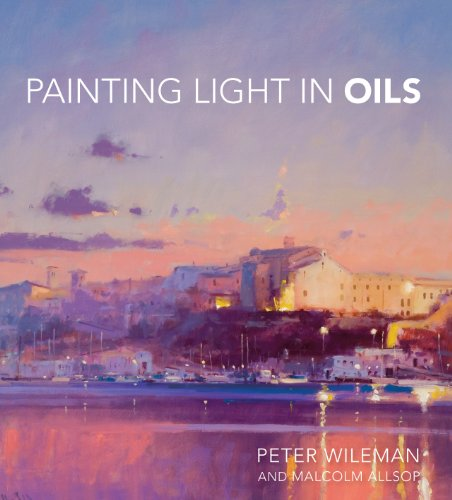 Painting Light in Oils By Peter Wileman