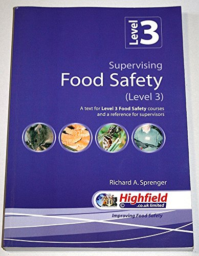 Supervising Food Safety: Level 3: A Text for Level 3 Food Safety Courses and a Reference for Supervisors By Richard A. Sprenger