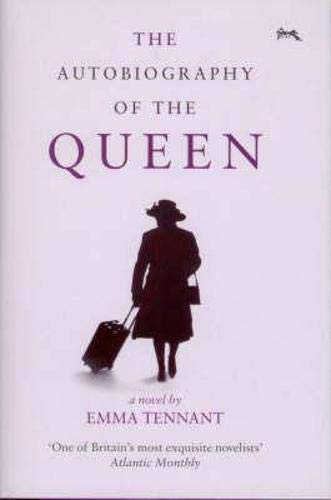 Autobiography of the Queen, The by Emma Tennant