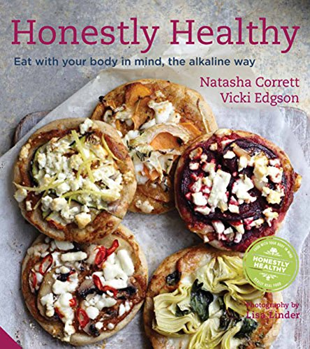 Honestly Healthy: Eat with Your Body in Mind, the Alkaline Way by Natasha Corrett