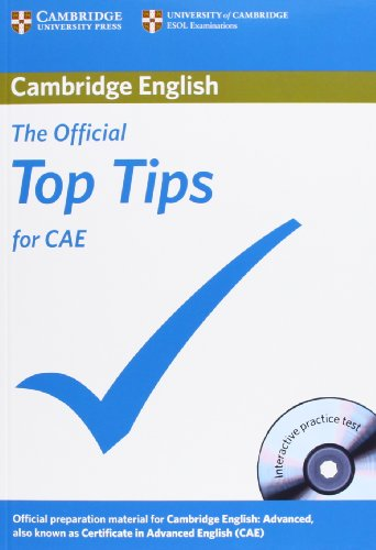 The Official Top Tips for CAE with CD-ROM By Cambridge ESOL