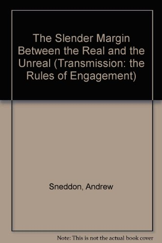 The Slender Margin Between the Real and the Unreal By Andrew Sneddon