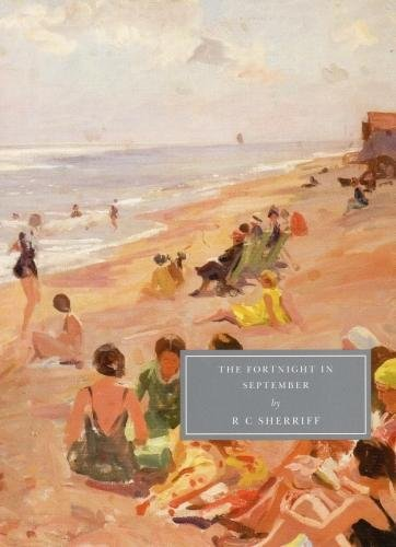 The Fortnight in September By Rc Sherriff