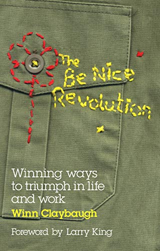The Be Nice Revolution By Winn Claybaugh