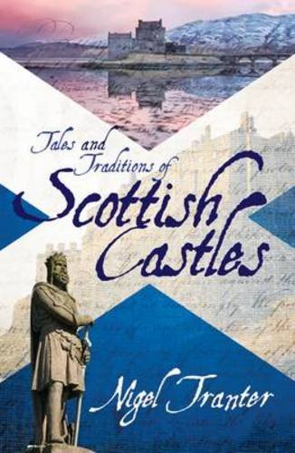 Tales and Traditions of Scottish Castles By Nigel Tranter