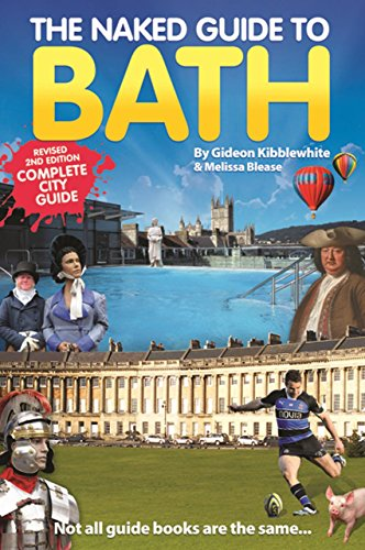 The Naked Guide to Bath By Gideon Kibblewhite