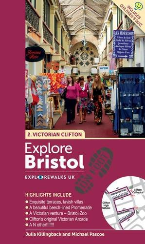 Explore Bristol on Foot  -  Victorian Clifton By Julia Killingback