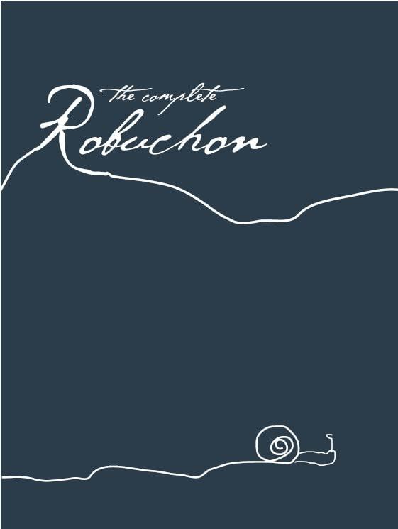 The Complete Robuchon By Joel Robuchon