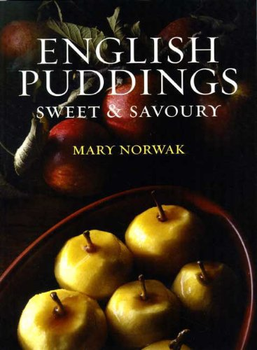 English Puddings: Sweet and Savoury by Mary Norwak