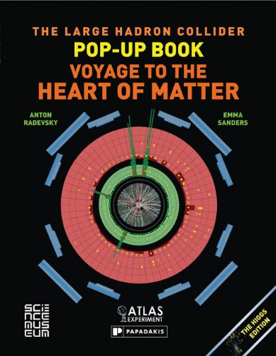 Large Hadron Collider Pop-Up Book, The: Voyage to the Heart of Matter By Anton Radevsky