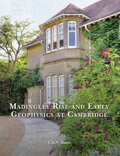Madingley Rise and Early Geophysics at Cambridge By Carol Williams