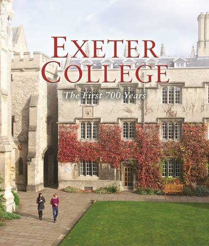 Exeter College: The First 700 Years By Frances Cairncross