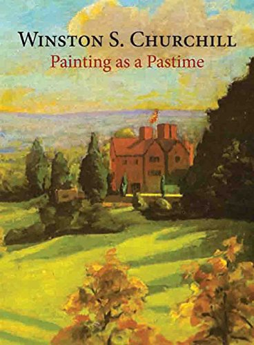 Painting as a Pastime by Sir Winston S. Churchill