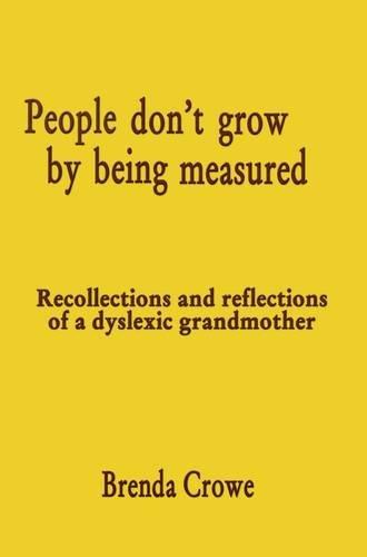People Don't Grow by Being Measured By Brenda Crowe