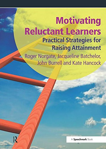 Motivating Reluctant Learners By Roger Norgate