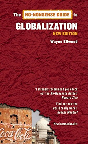 The No-Nonsense Guide to Globalization By Wayne Ellwood