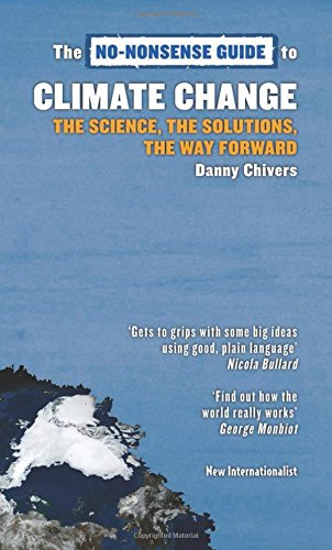 No-Nonsense Guide to Climate Change (No-Nonsense Guides) By Danny Chivers