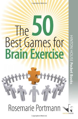 The 50 Best Games for Brain Exercise By Rosemarie Portmann