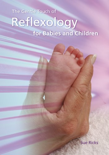 The Gentle Touch of Reflexology for Babies and Children By Sue Ricks