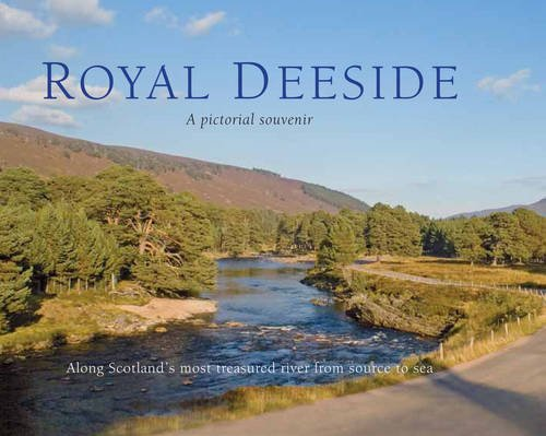 Royal Deeside: a pictorial souvenir: Picturing Scotland By Colin Nutt