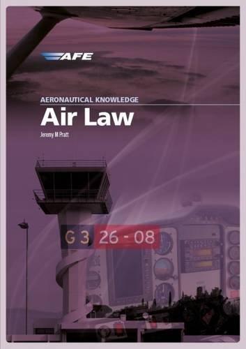 Aeronautical Knowledge - Air Law By Jeremy M. Pratt